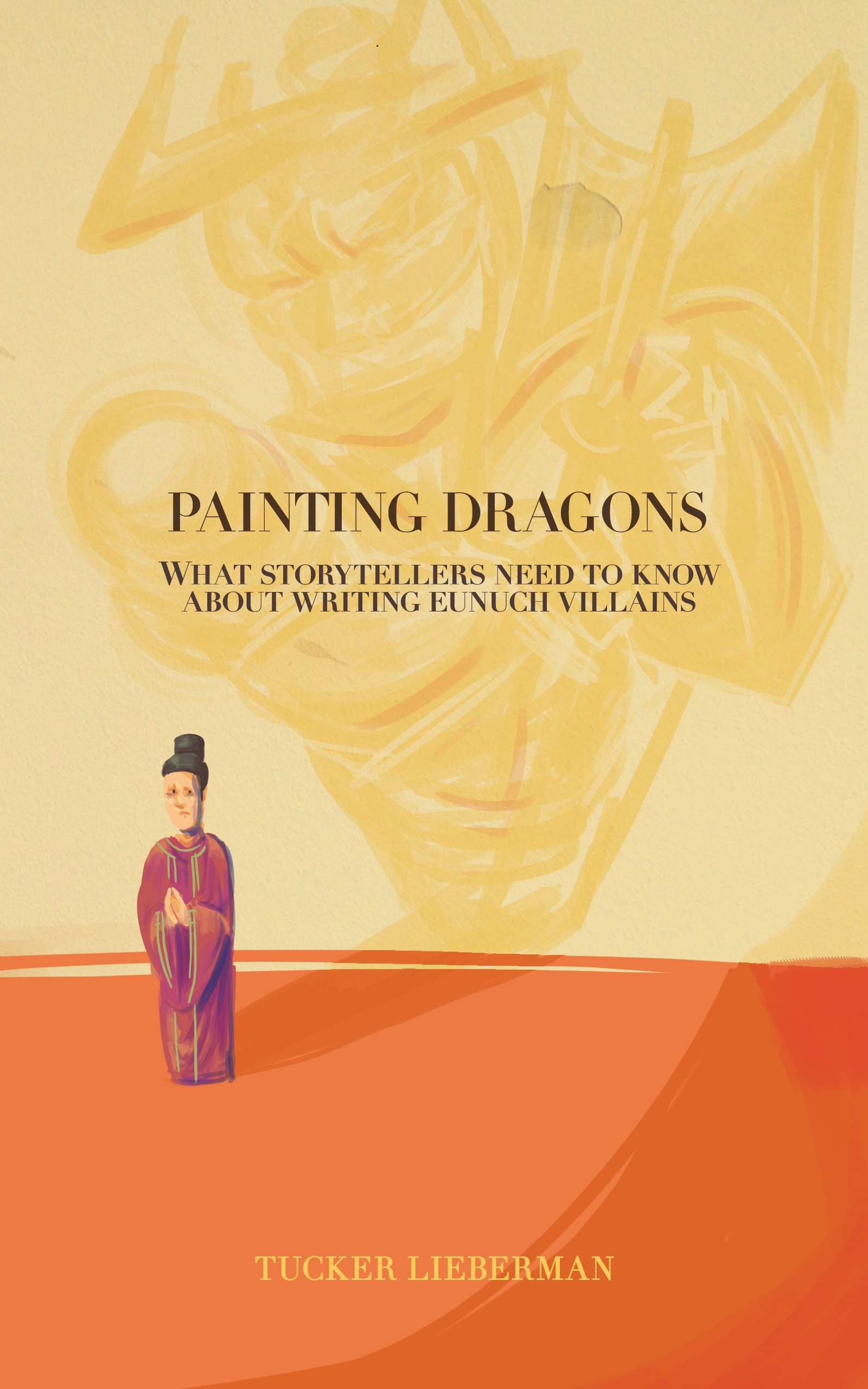 Painting Dragons: What Storytellers Need to Know About Writing Eunuch Villains
