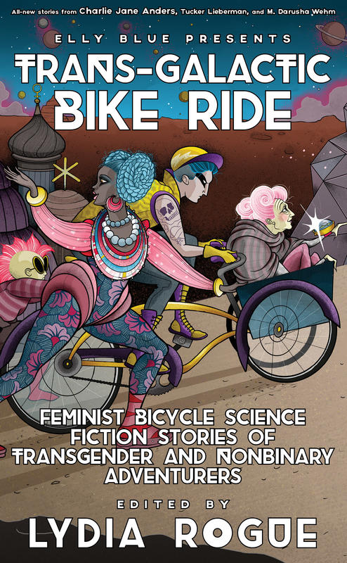 Book cover: TRANS-GALACTIC BIKE RIDE edited by Lydia Rogue