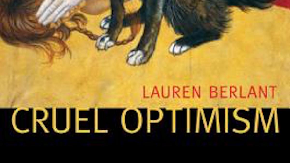 Lauren Berlant, Cruel Optimism; detail from book cover
