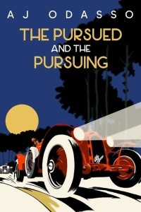 """Book cover of """"The Pursued and the Pursuing"""" by AJ Odasso"""