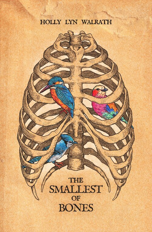 Book cover: The Smallest of Bones by Holly Lyn Walrath